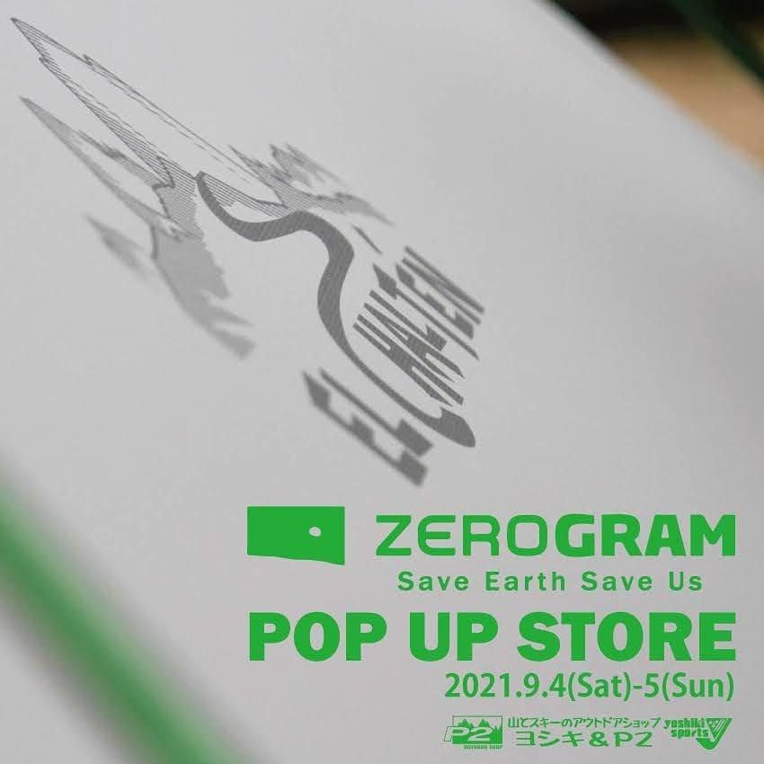 今日と明日、ZEROGRAMのPopUpを開催。